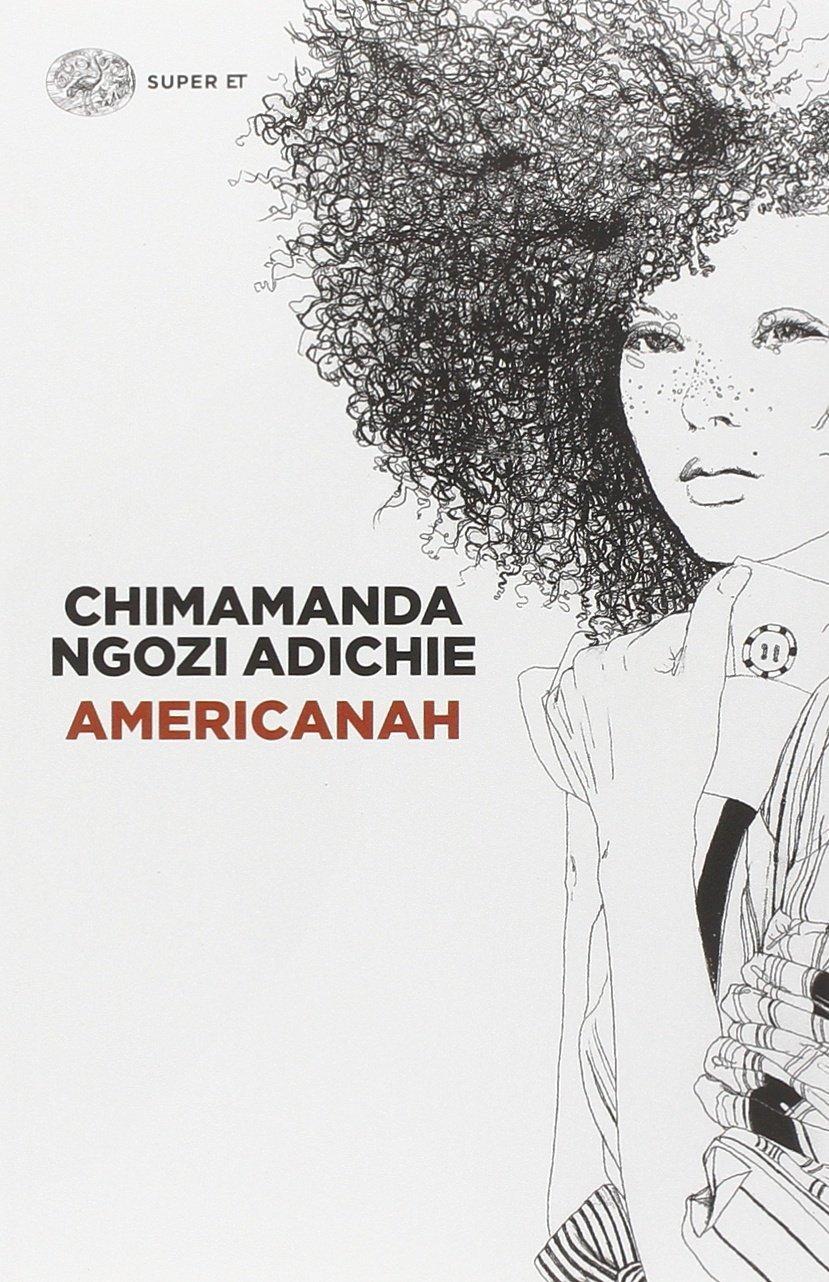 Grandi romanzi ambientati in Africa americanah chimamanda ngozi adichie