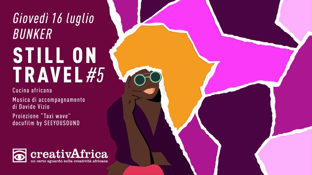 CreativAfrica still on travel #5 presso Bunker