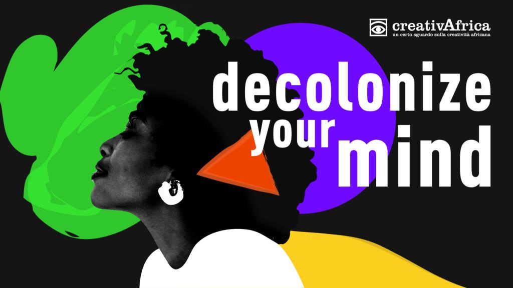 Decolonizzare le menti è il tema di creativAfrica 2021
