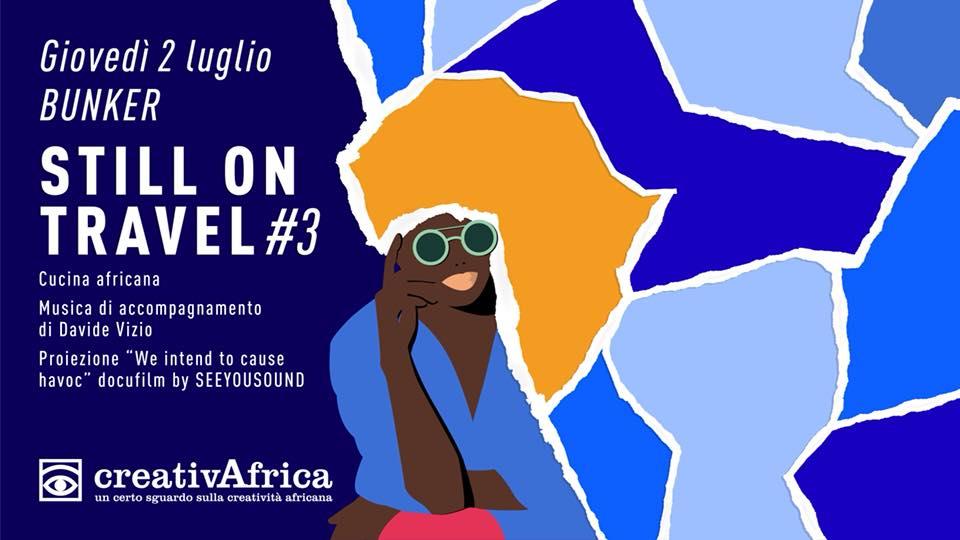 CreativAfrica still on travel #3 presso Bunker